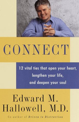 9780375403576: Connect: 12 vital ties that open your heart, lengthen your life, and deepen your soul