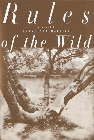 Rules of the Wild: A Novel: Marciano, Francesca