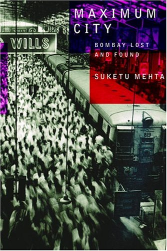 9780375403729: Maximum City: Bombay Lost and Found