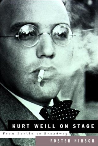 9780375403750: Kurt Weill on Stage: From Berlin to Broadway