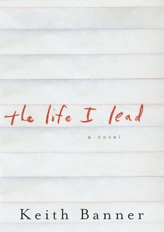 The Life I Lead: Banner, Keith