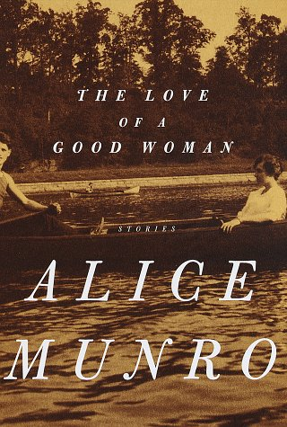 The Love of a Good Woman : Stories: Munro, Alice