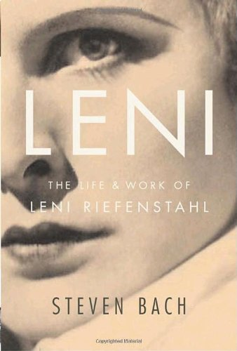 Leni: The Life and Work of Leni Riefenstahl: Bach, Steven