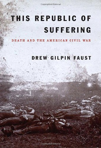 9780375404047: This Republic of Suffering: Death and the American Civil War