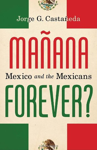 9780375404245: Manana Forever?: Mexico and the Mexicans