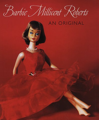 Barbie Millicent Roberts: An Original: Photographs by David Levinthal