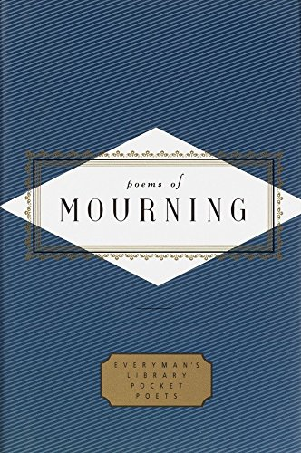 Poems of Mourning (Everyman's Library Pocket Poets Series) (0375404562) by Peter Washington