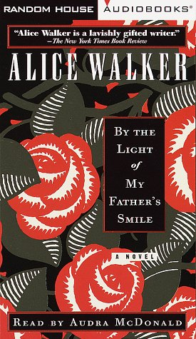 By the Light of My Father's Smile: Alice Walker