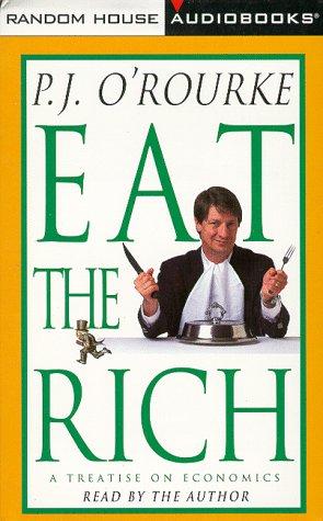 Eat the Rich: O'Rourke, P.J.