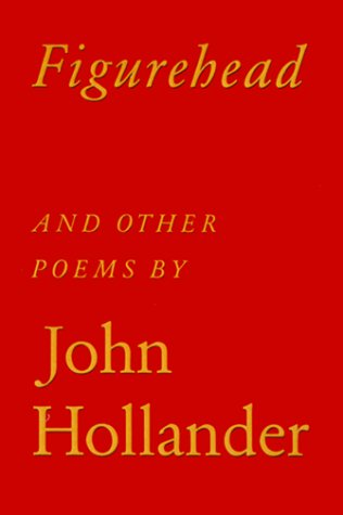 Figurehead: And Other Poems: Hollander, John