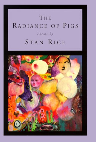 9780375404856: The Radiance of Pigs: Poems