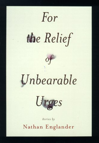 9780375404924: For the Relief of Unbearable Urges: Stories