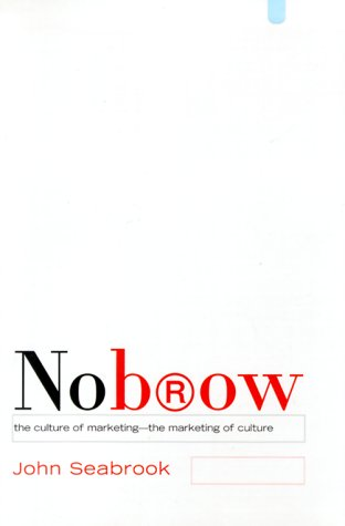 9780375405044: Nobrow: The Culture of Marketing-The Marketing of Culture