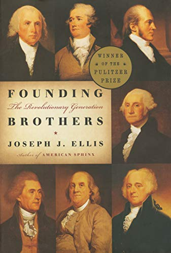 founding brothers by joseph j ellis Founding brothers the revolutionary generation  by joseph j ellis  a second phase and the constitutional settlement of 1787-1788 became a second founding.