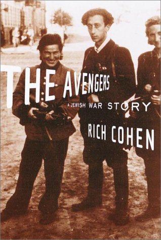 The Avengers: A Jewish Story (Signed First Edition): Rich Cohen