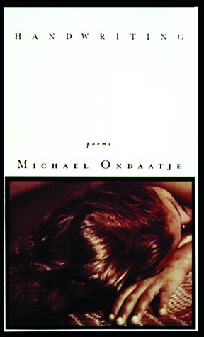 Handwriting : Poems: Ondaatje, Michael