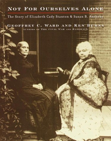 9780375405600: Not for Ourselves Alone: The Story of Elizabeth Cady Stanton and Susan B. Anthony