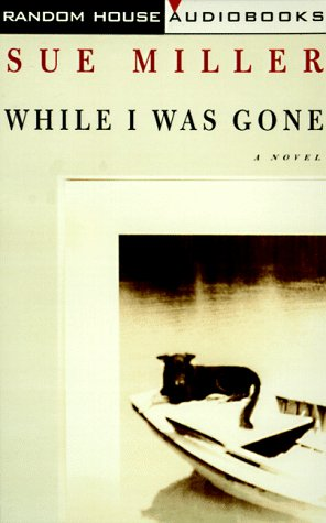 While I Was Gone: Sue Miller