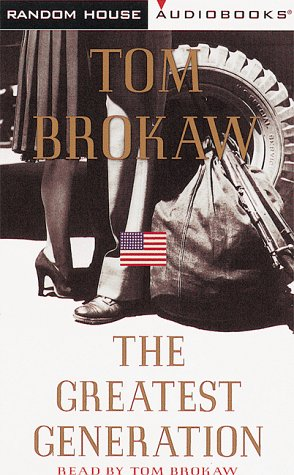 The Greatest Generation (Tom Brokaw) (0375405658) by Tom Brokaw