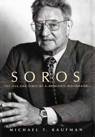 9780375405853: Soros: The Life and Times of a Messianic Billionaire