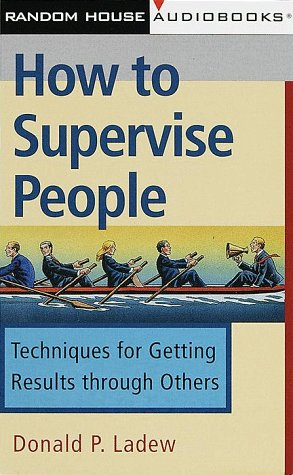 9780375406058: How to Supervise People: Techniques for Getting Results through Others