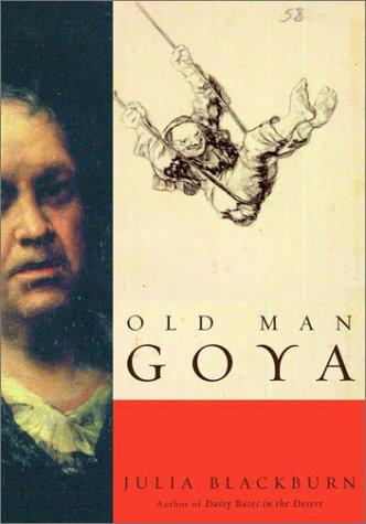 9780375406119: Old Man Goya