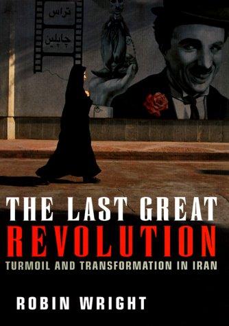 9780375406393: The Last Great Revolution: Turmoil and Transformation in Iran