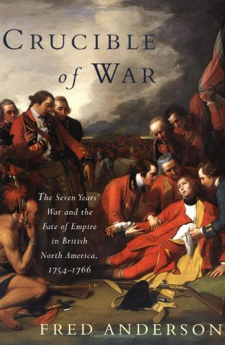 9780375406423: Crucible of War: The Seven Years' War and the Fate of Empire in British North America, 1754-1766
