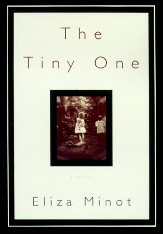 The Tiny One.: Minot, Eliza.