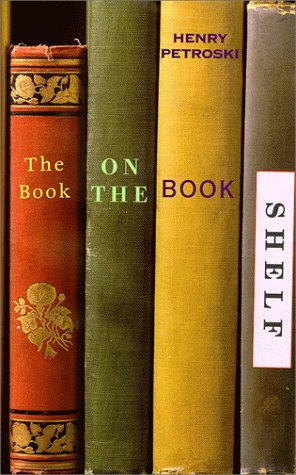 The Book on the Bookshelf.: PETROSKI, Henry.