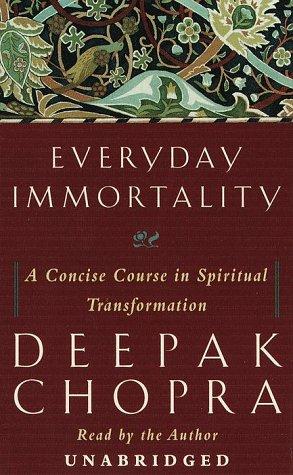 9780375406638: Everyday Immortality: A Concise Course in Spiritual Transformation (Deepak Chopra)