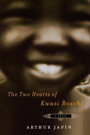 9780375406751: The Two Hearts of Kwasi Boachi