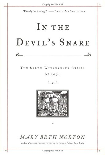 In the Devil's Snare: The Salem Witchcraft Crisis of 1692 (signed): NORTON, MARY BETH