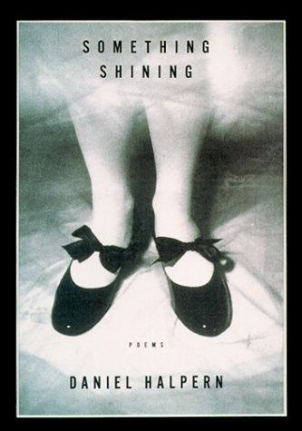 SOMETHING SHINING: Halpern, Daniel