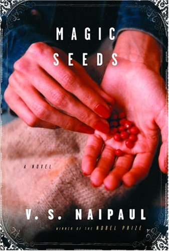 9780375407369: Magic Seeds (Naipaul, V. S.)