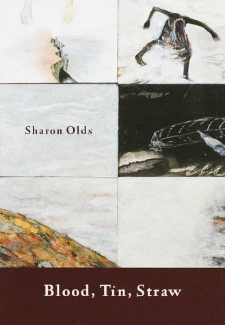 Blood, Tin, Straw: Poems (Signed First Edition): Sharon Olds