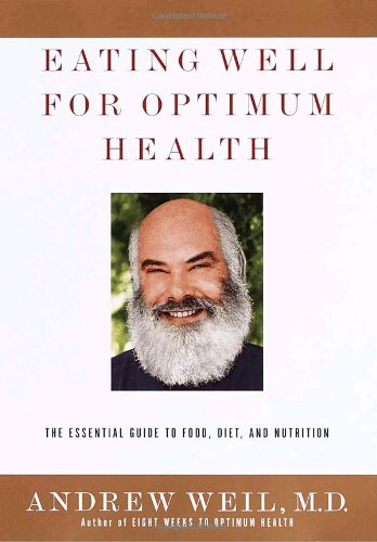 9780375407543: Eating Well for Optimum Health: The Essential Guide to Food, Diet, and Nutrition