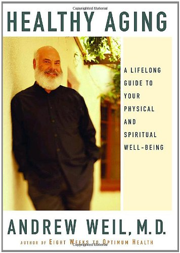 9780375407550: Healthy Aging: A Lifelong Guide to Your Physical and Spiritual Well-Being
