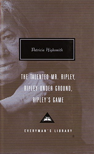9780375407925: The Talented Mr. Ripley/Ripley Under Ground/Ripley's Game (Everyman's Library Classics & Contemporary Classics)