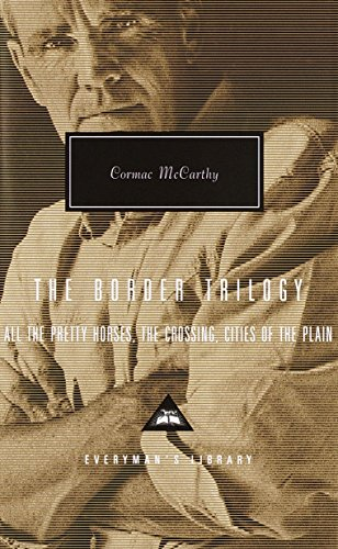 9780375407932: The Border Trilogy: All the Pretty Horses, the Crossing, Cities of the Plain (Everyman's Library)