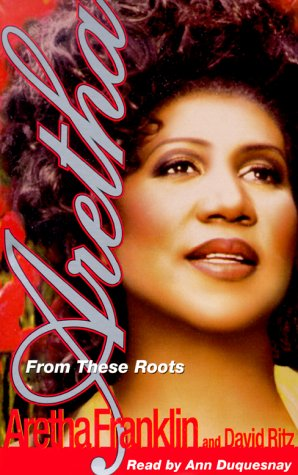 9780375407956: Aretha: From These Roots