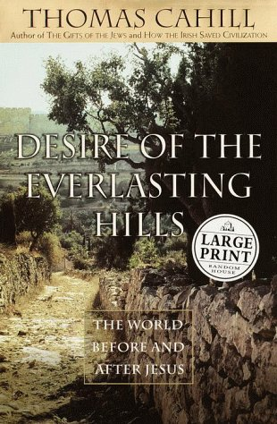 9780375408526: Desire of the Everlasting Hills : the Wo (Random House Large Print)