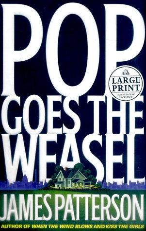 9780375408540: Pop! Goes the Weasel (Alex Cross novels) (Random House Large Print)