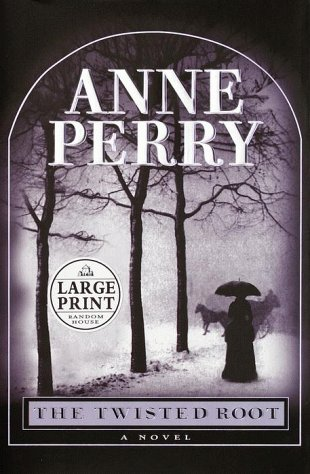 The Twisted Root (Random House Large Print): Anne Perry