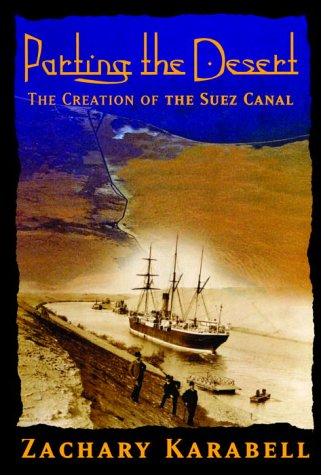 9780375408830: Parting the Desert: The Creation of the Suez Canal