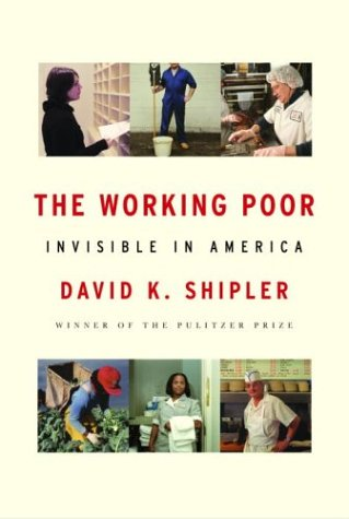 9780375408908: The Working Poor: Invisible in America