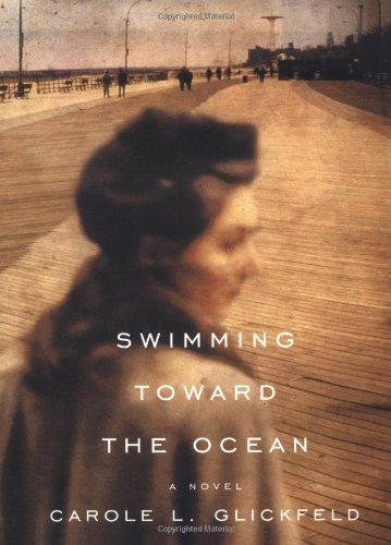 Swimming Toward the Ocean: A Novel: Carole L. Glickfeld