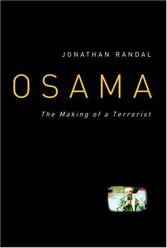 Osama: The Making of a Terrorist: Jonathan Randal,Jonathan C.