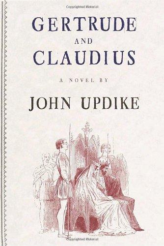 Gertrude and Claudius: Updike, John
