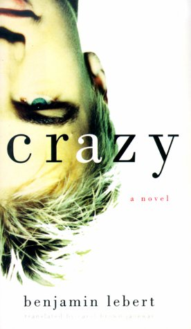 Crazy: Lebert, Benjamin;Janeway, Carol Brown